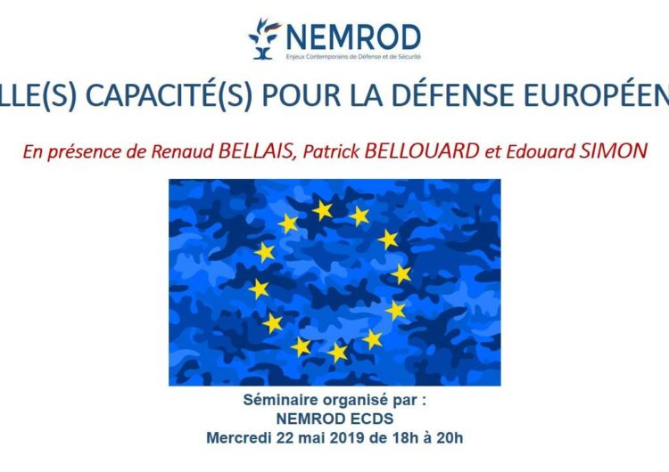 Conférence – 22 mai 2019 – Quelle(s) capacité(s) pour la défense européenne ?
